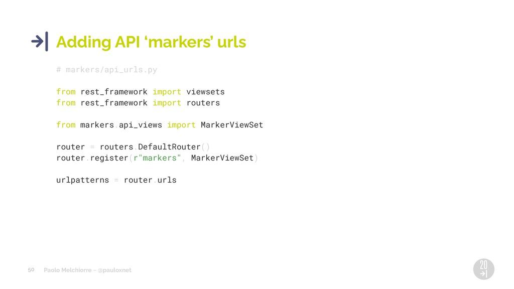Paolo Melchiorre ~ @pauloxnet 50 Adding API 'ma...