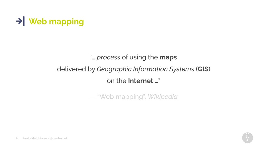 """Paolo Melchiorre ~ @pauloxnet 6 Web mapping """"… ..."""