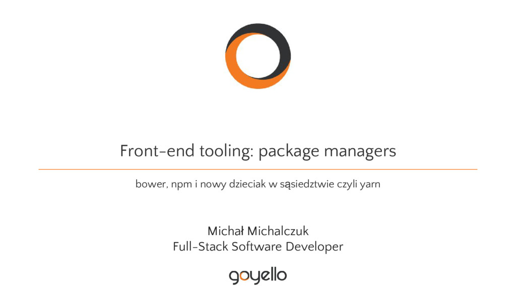 Front-end tooling: package managers bower, npm ...