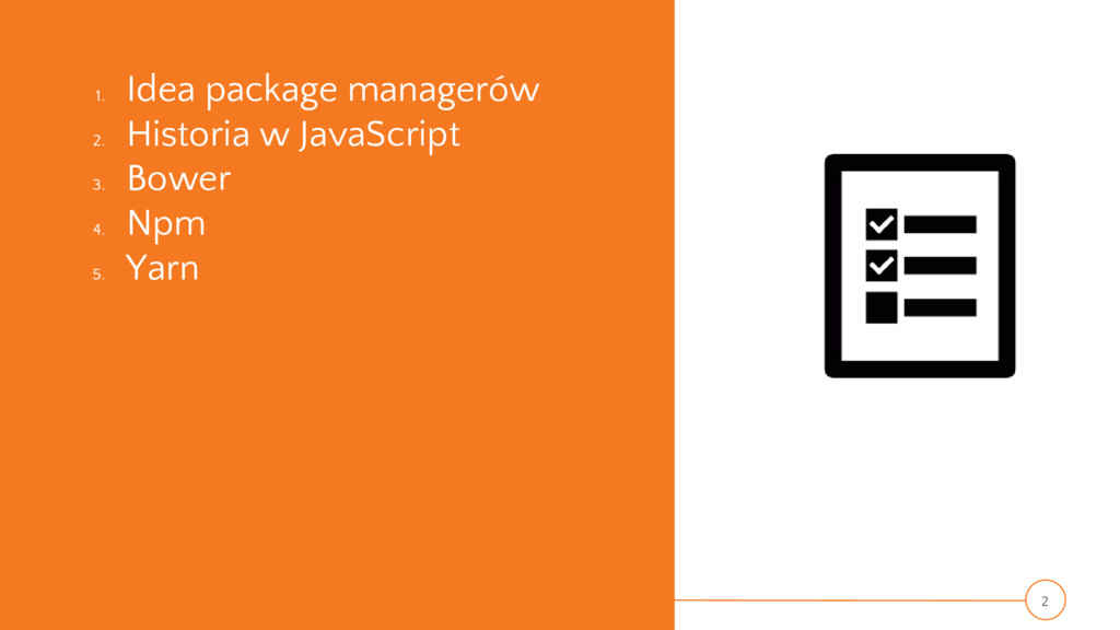 1. Idea package managerów 2. Historia w JavaScr...
