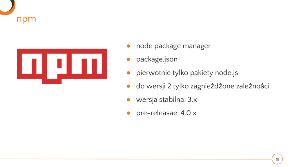 npm 18 ● node package manager ● package.json ● ...