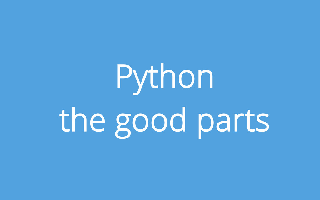 Python the good parts