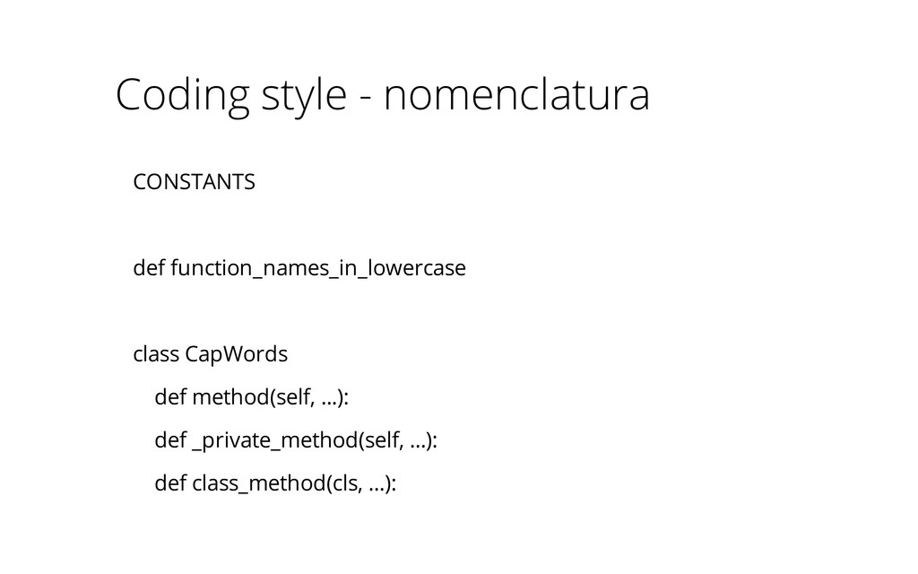 CONSTANTS def function_names_in_lowercase class...