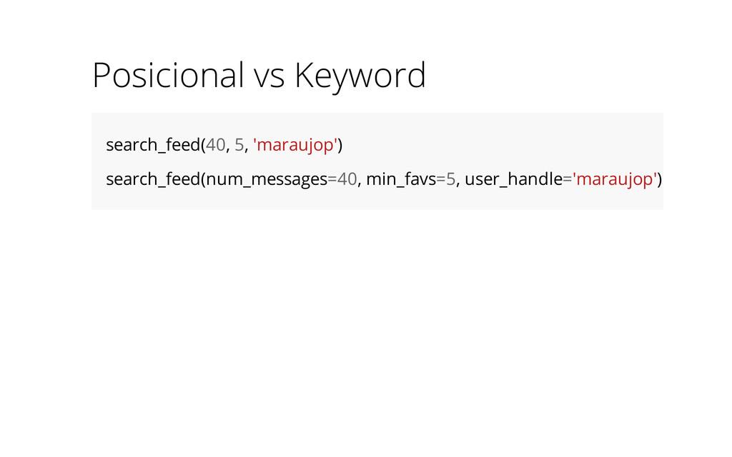 Posicional vs Keyword search_feed(40, 5, 'marau...