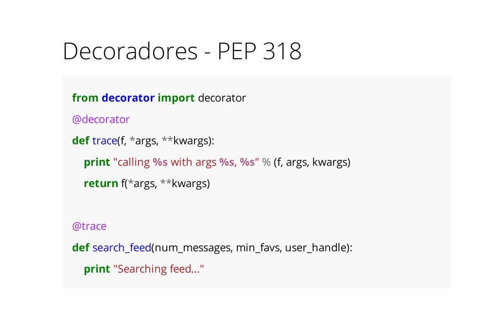 Decoradores - PEP 318 from decorator import dec...