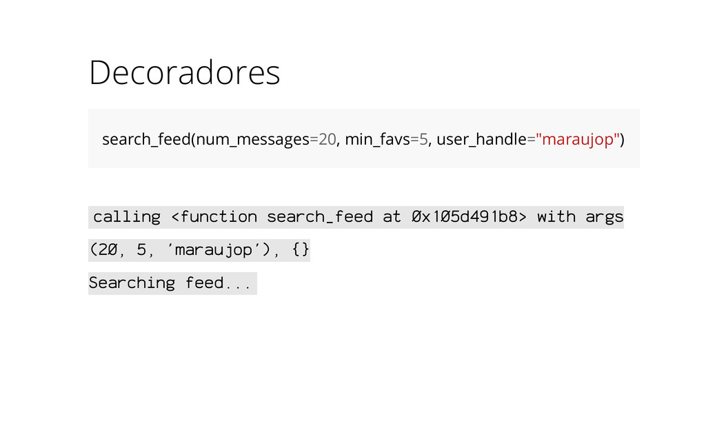 Decoradores search_feed(num_messages=20, min_fa...