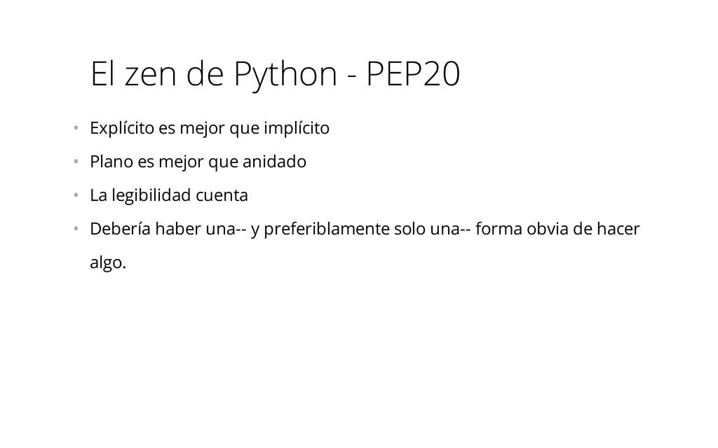 El zen de Python - PEP20 • Explícito es mejor ...