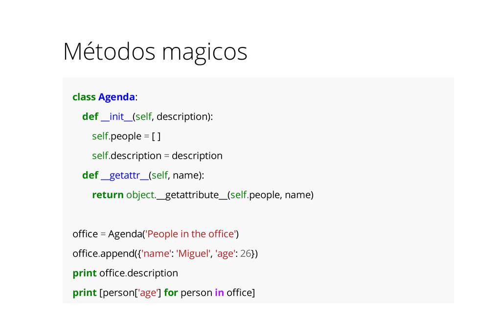 Métodos magicos class Agenda: def __init__(self...