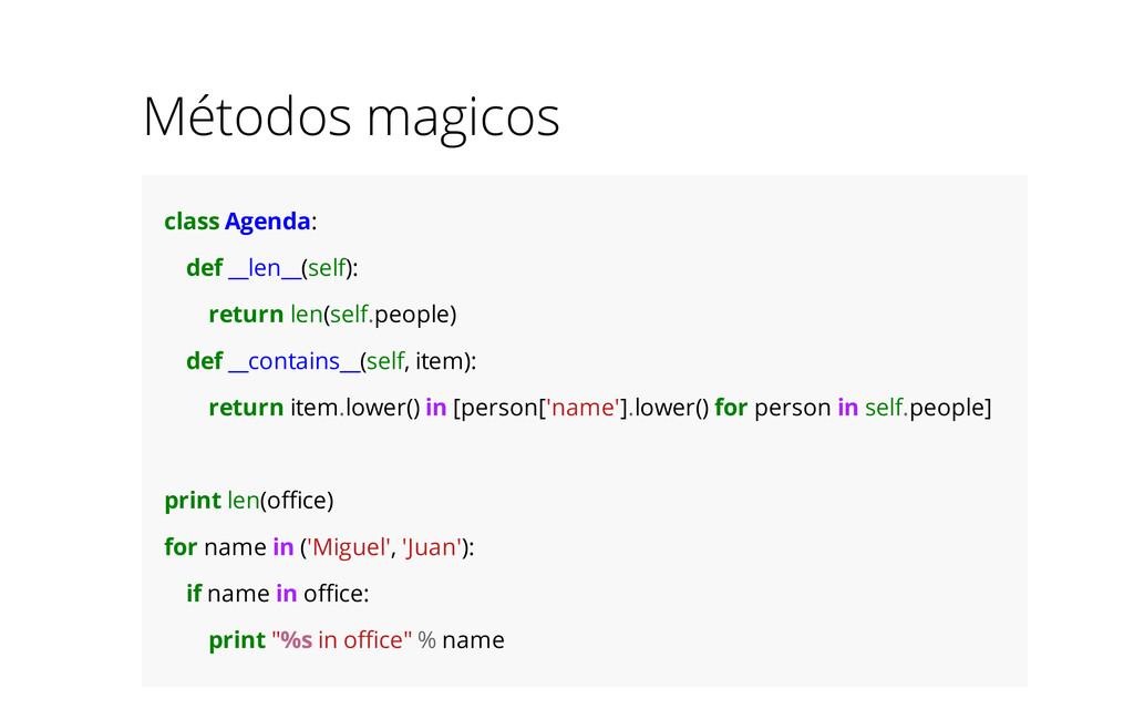 Métodos magicos class Agenda: def __len__(self)...