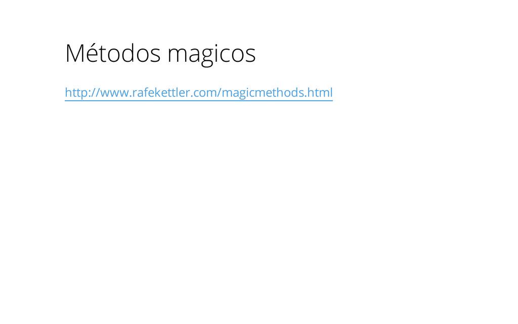 Métodos magicos http://www.rafekettler.com/magi...