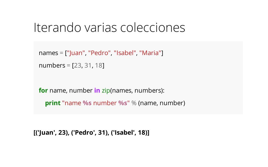 """Iterando varias colecciones names = [""""Juan"""", """"P..."""