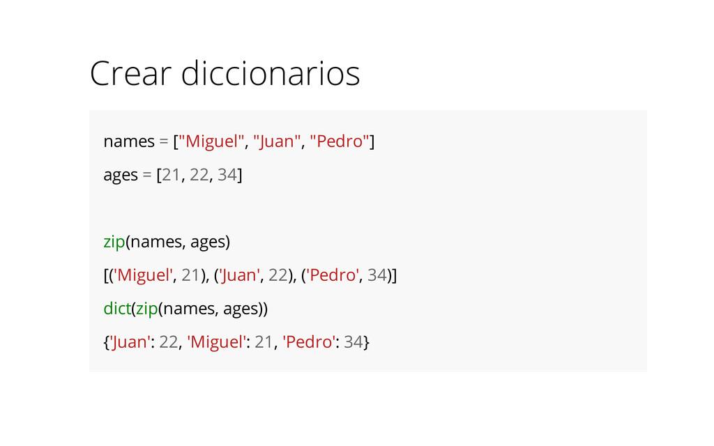 """Crear diccionarios names = [""""Miguel"""", """"Juan"""", """"..."""