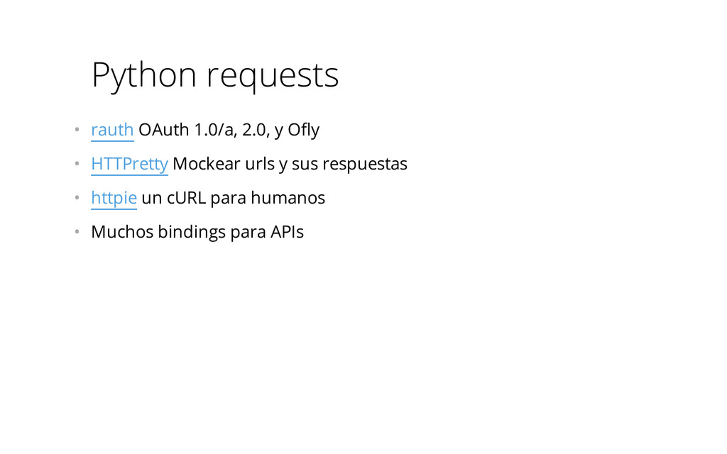 Python requests • rauth OAuth 1.0/a, 2.0, y Of...