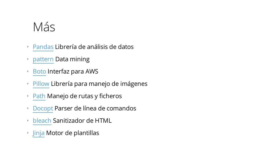 Más • Pandas Librería de análisis de datos • ...