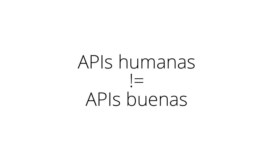 APIs humanas != APIs buenas