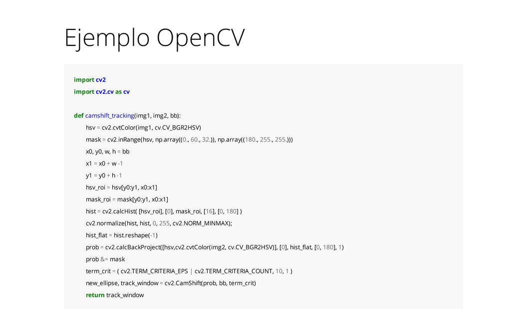 Ejemplo OpenCV import cv2 import cv2.cv as cv d...