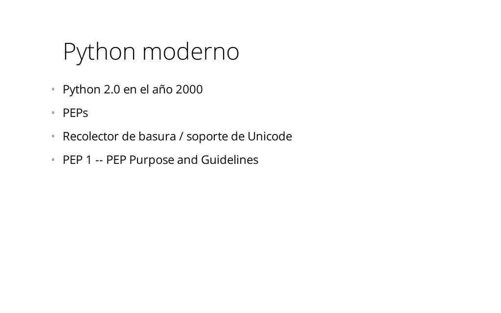 Python moderno • Python 2.0 en el año 2000 • ...