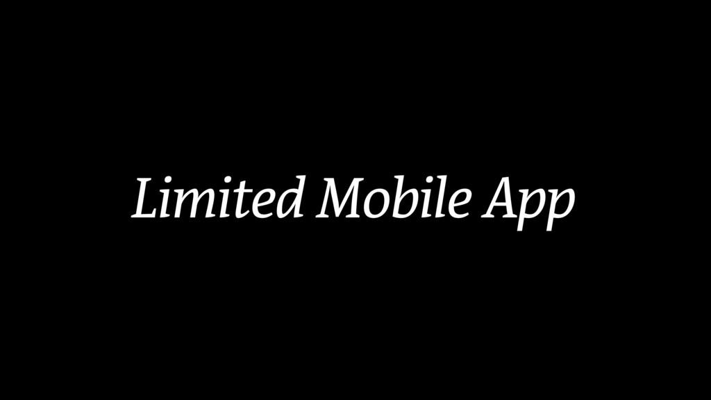Limited Mobile App