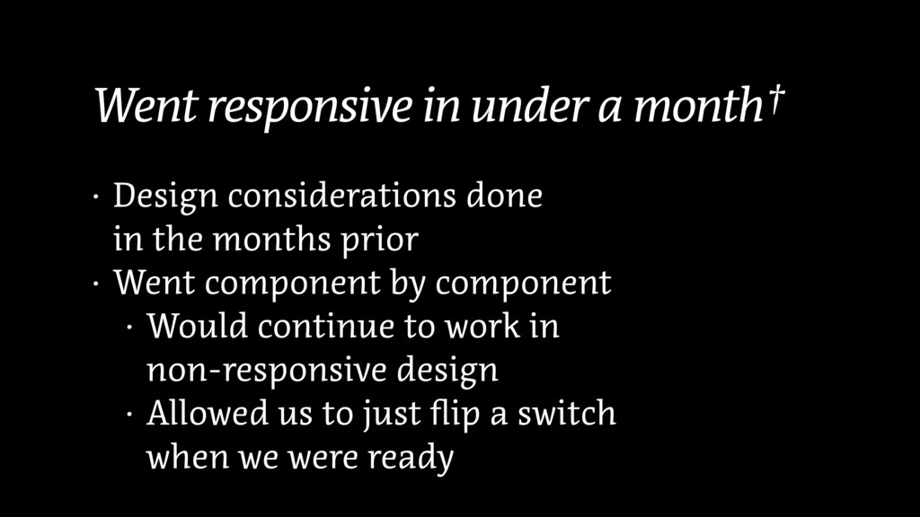 Went responsive in under a month† • Design cons...