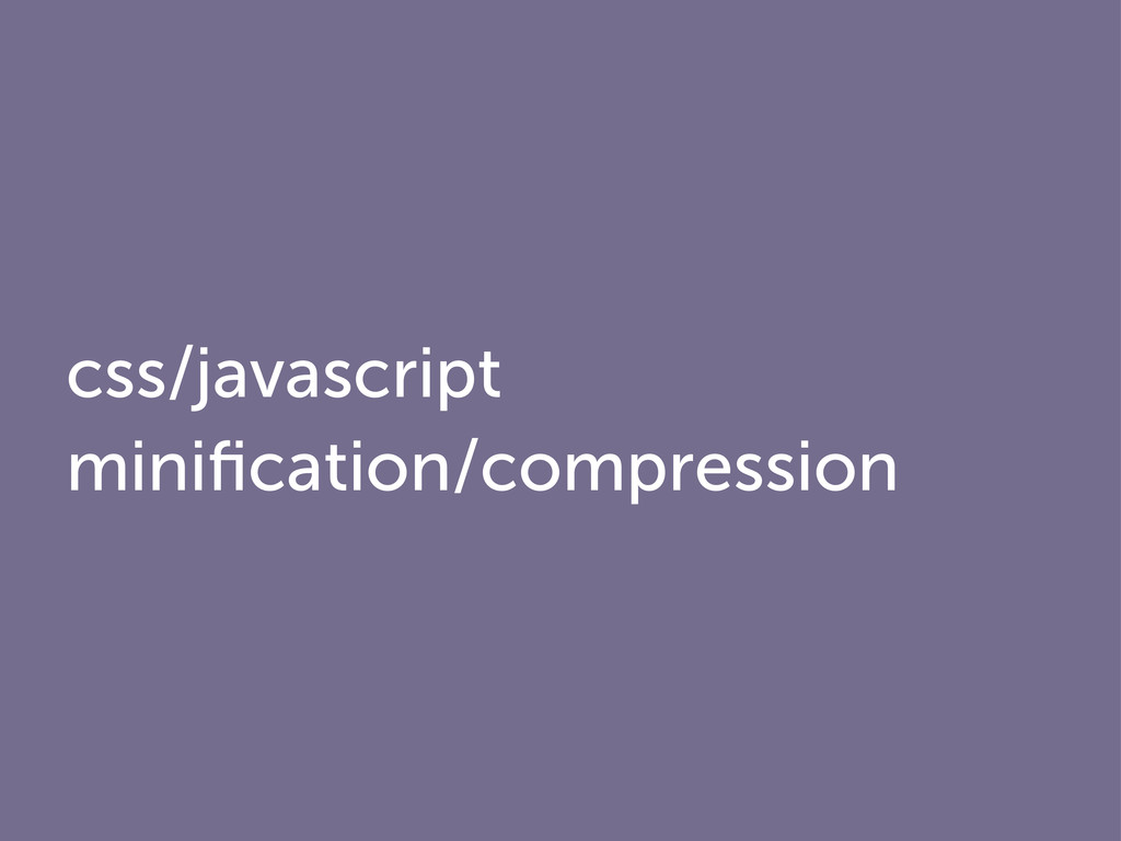 css/javascript minification/compression