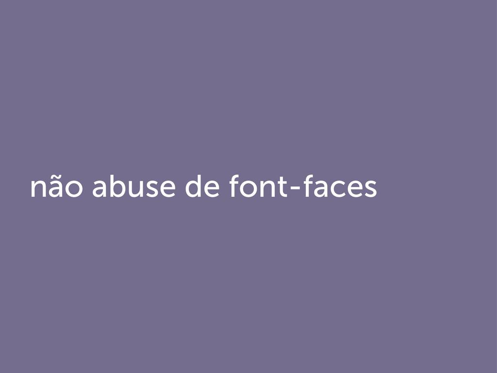 não abuse de font-faces