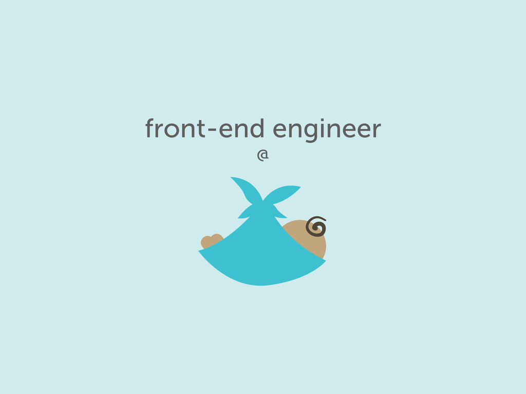 front-end engineer @