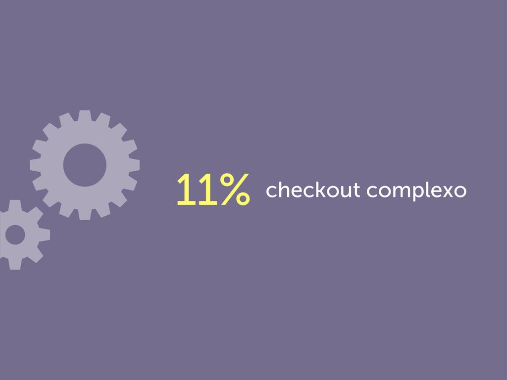 checkout complexo 11%
