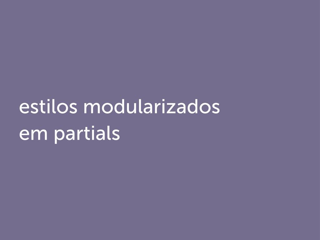 estilos modularizados em partials