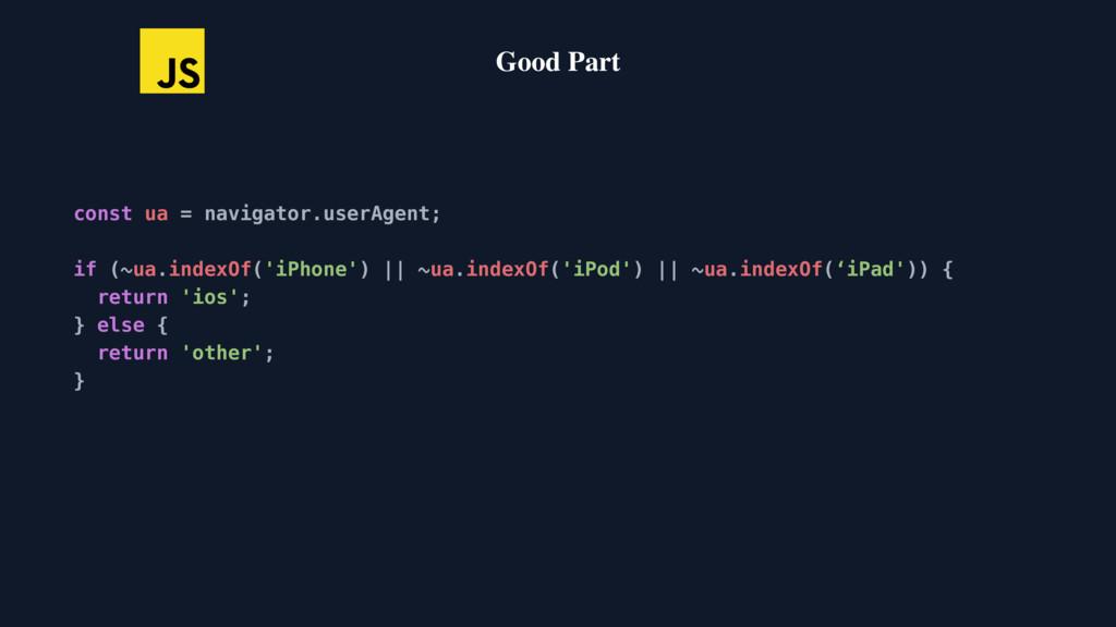 const ua = navigator.userAgent; if (~ua.indexOf...