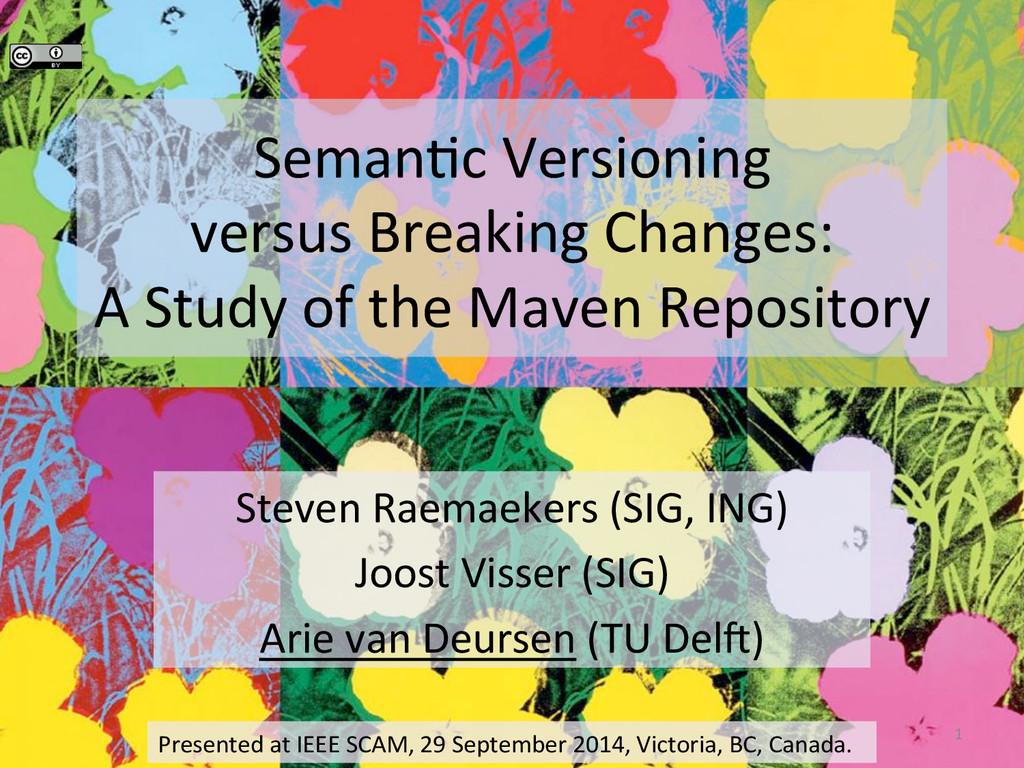 Seman&c Versioning   versus Breakin...