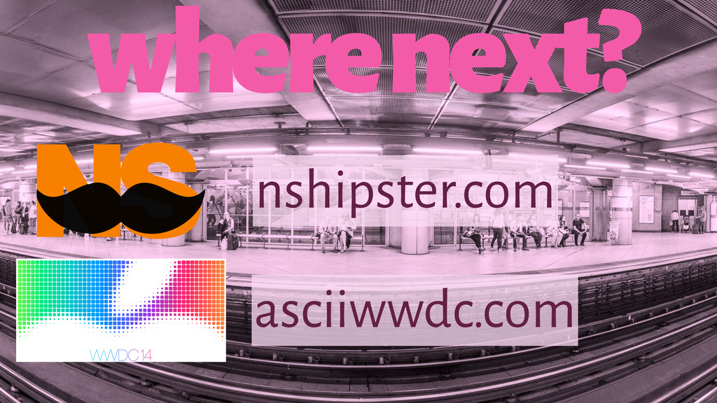where next? nshipster.com asciiwwdc.com