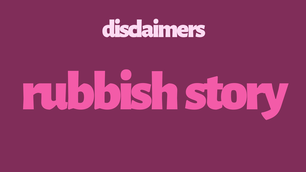 disclaimers rubbish story
