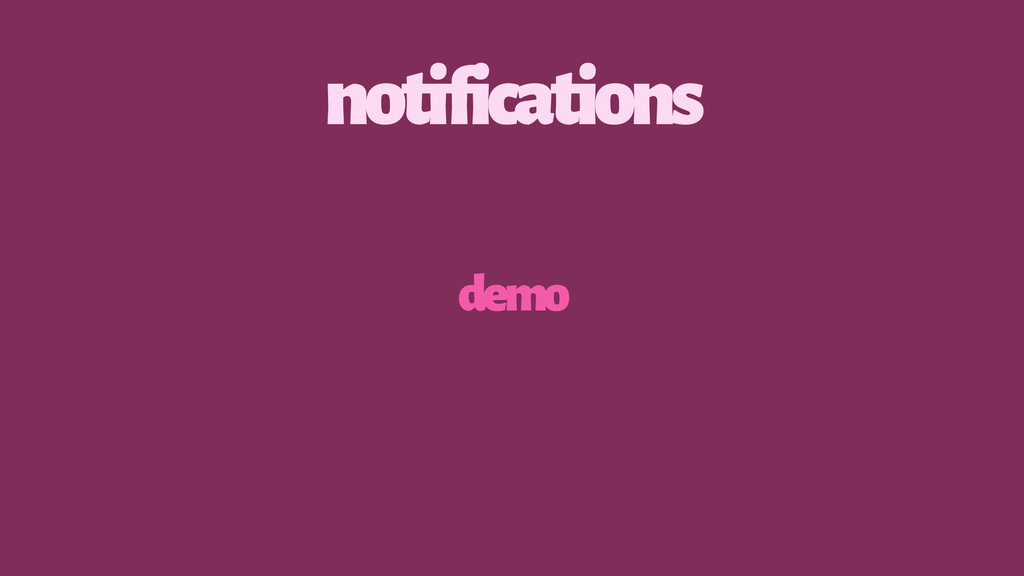 notifications demo