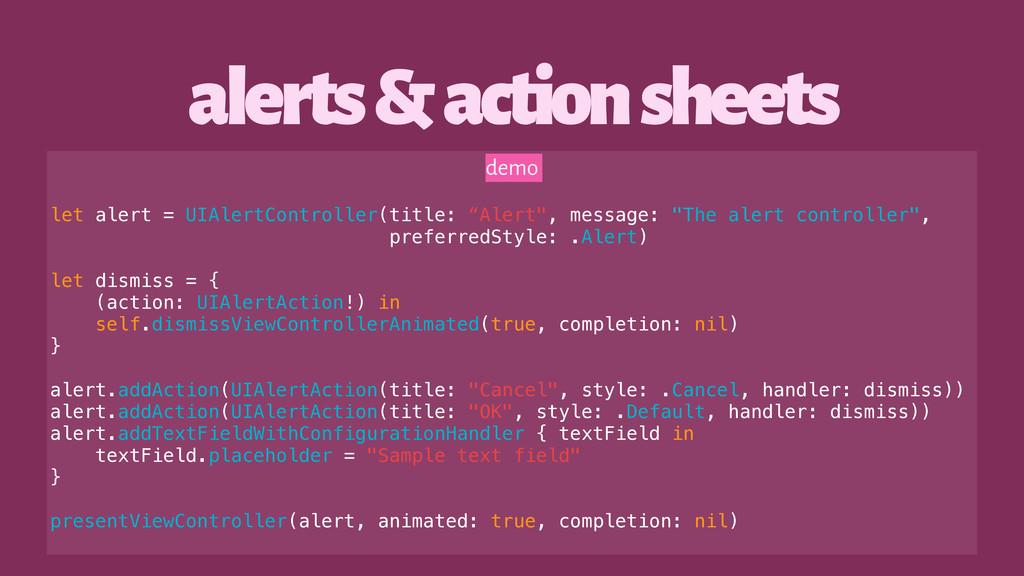 alerts & action sheets demo let alert = UIAlert...