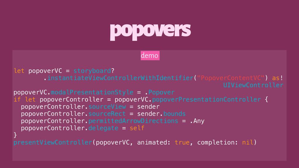popovers demo let popoverVC = storyboard? .inst...
