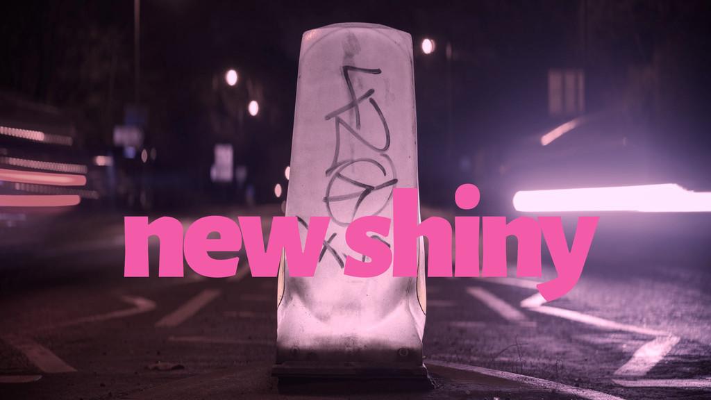 new shiny