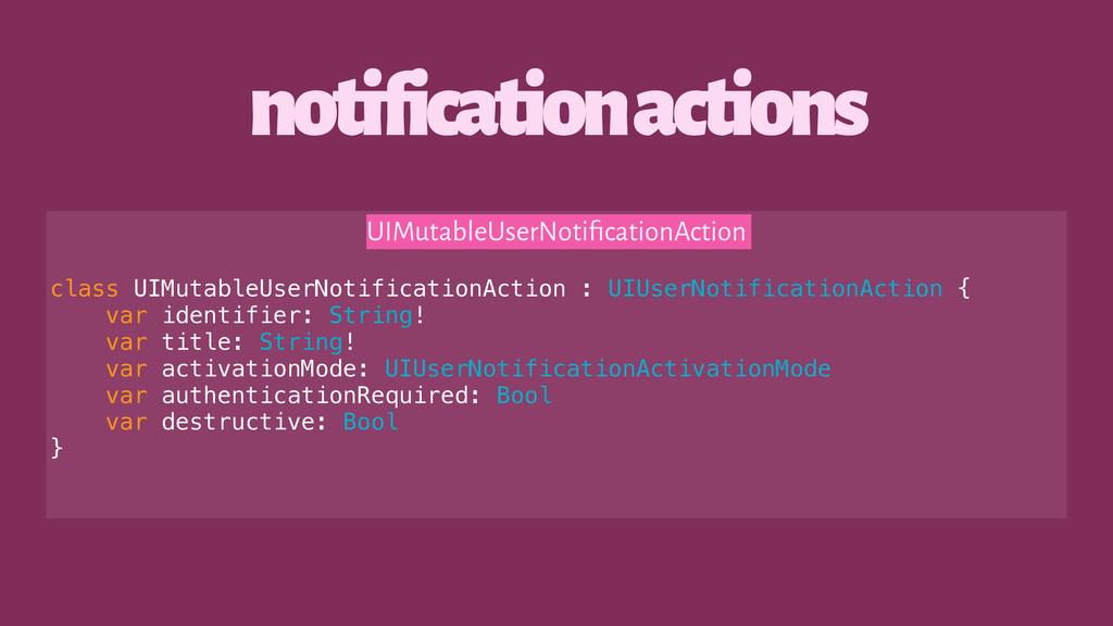 notification actions UIMutableUserNotificationAc...