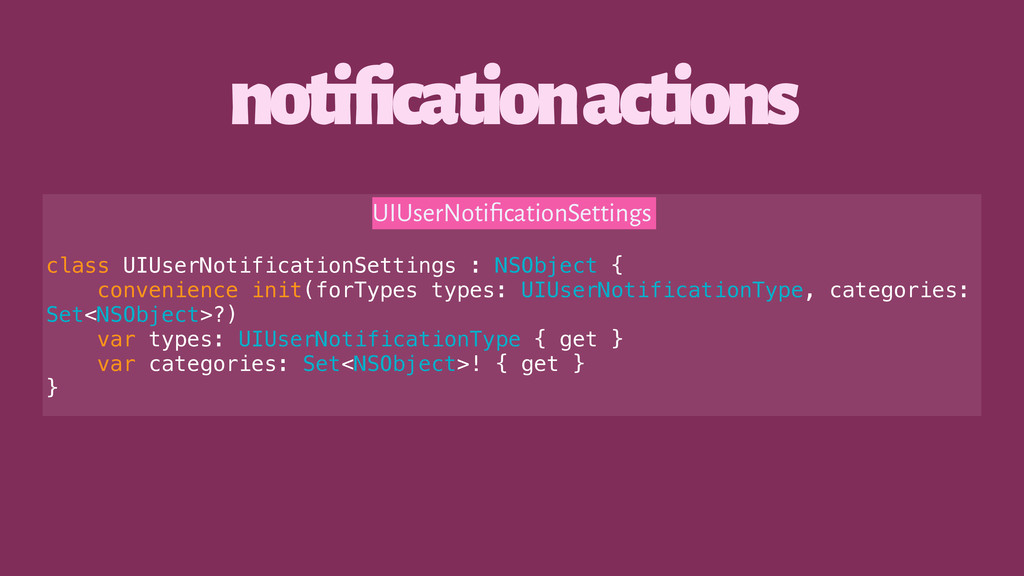 notification actions UIUserNotificationSettings ...