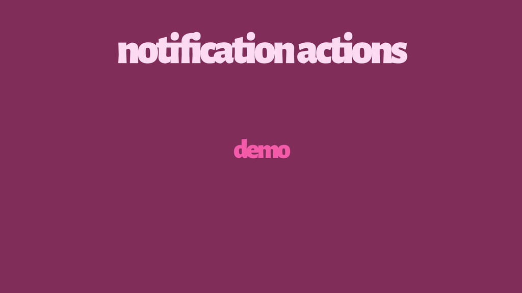 notification actions demo