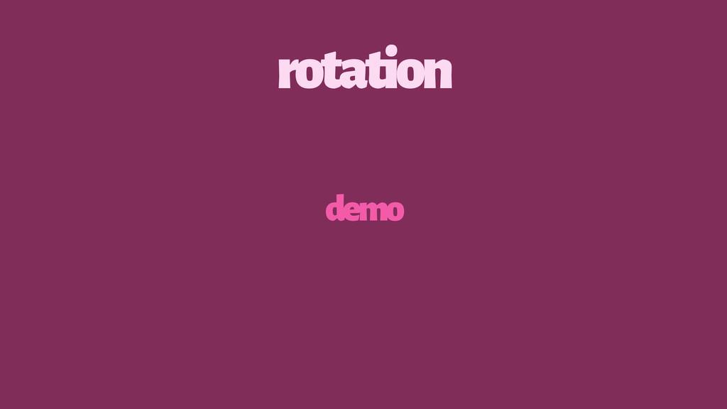 rotation demo