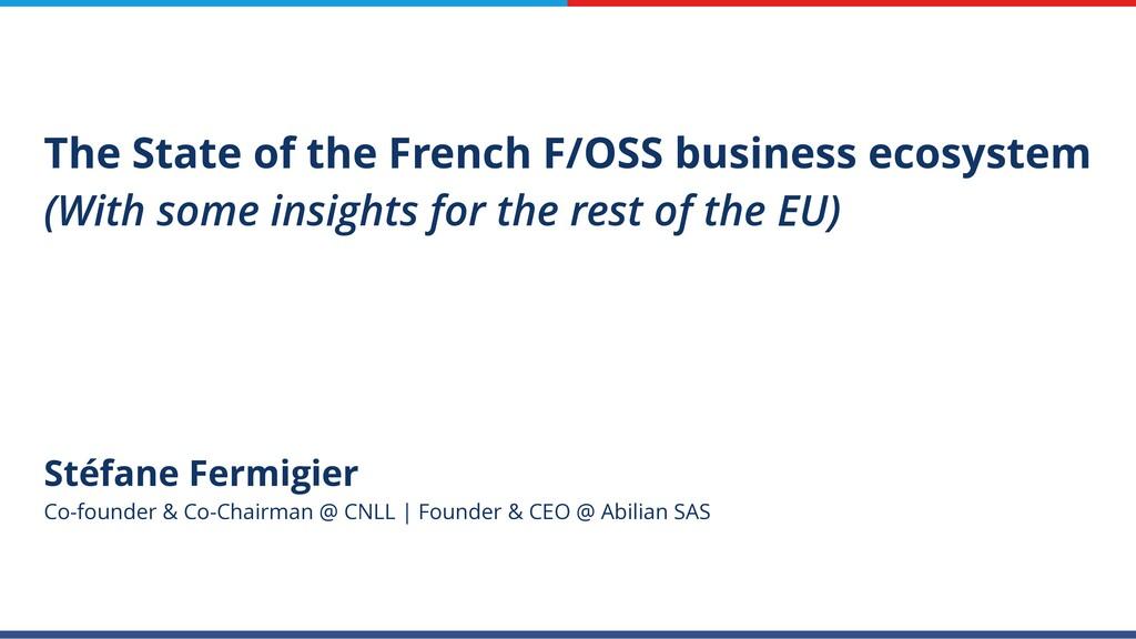 Stéfane Fermigier Co-founder & Co-Chairman @ CN...