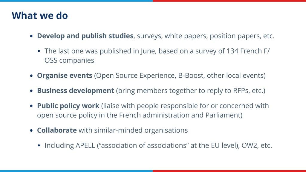 What we do • Develop and publish studies, surve...