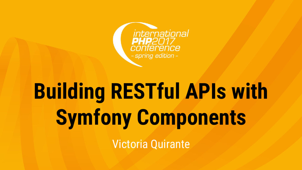 Building RESTful APIs with Symfony Components V...