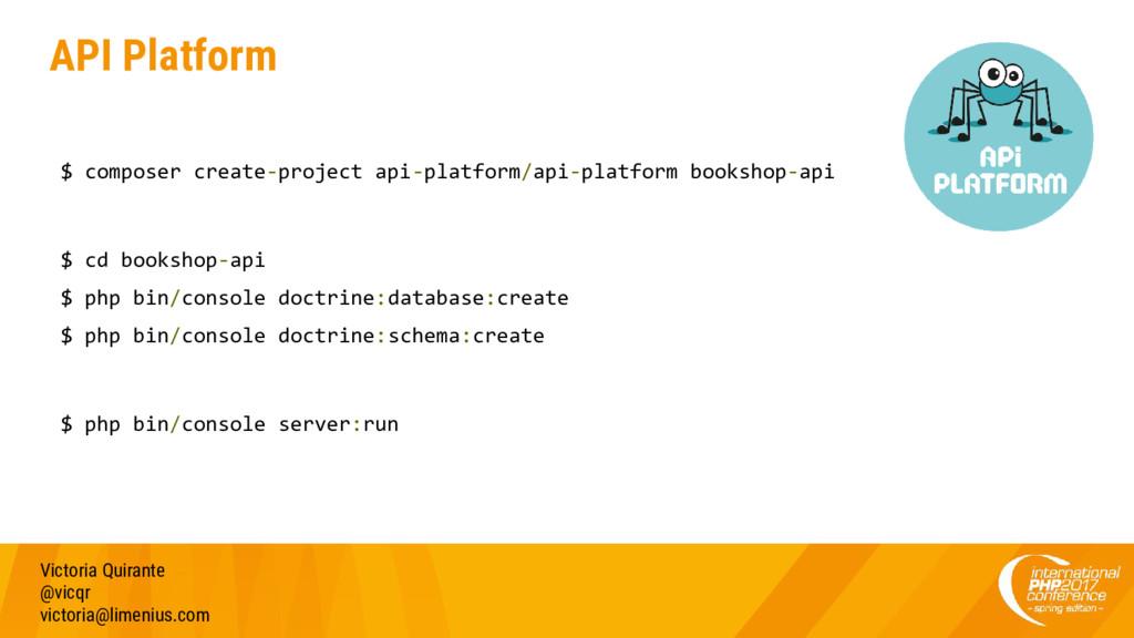 API Platform Victoria Quirante @vicqr victoria@...