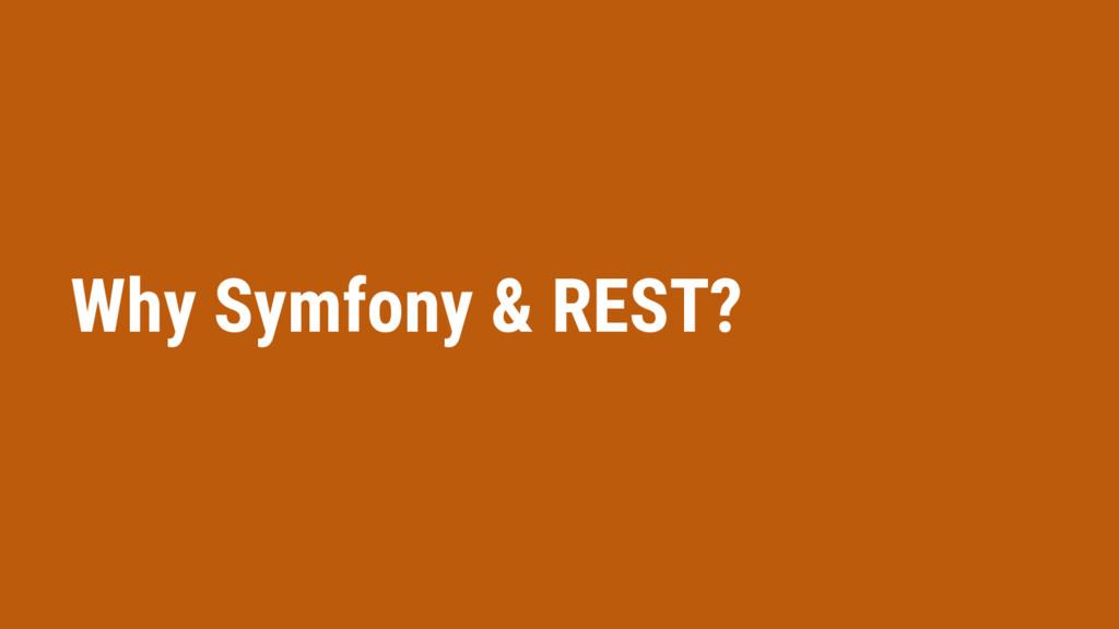 Why Symfony & REST?