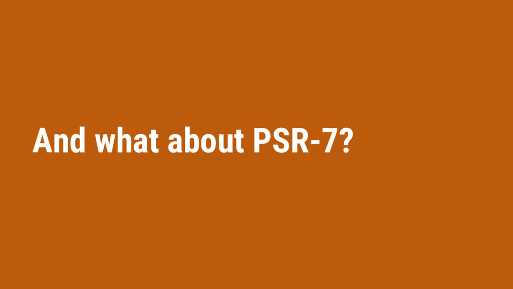 And what about PSR-7?