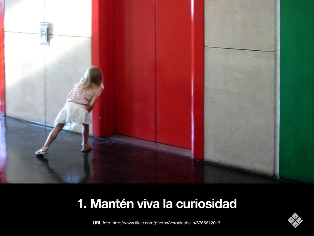 1. Mantén viva la curiosidad URL foto: http://w...