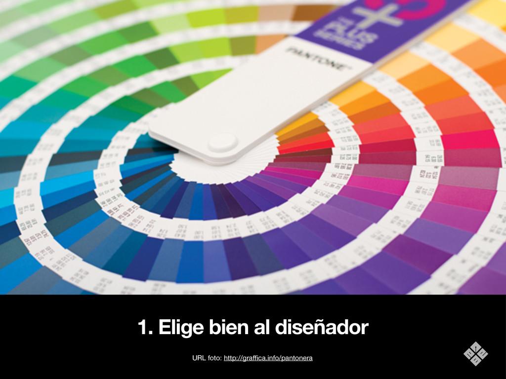 1. Elige bien al diseñador URL foto: http://gra...