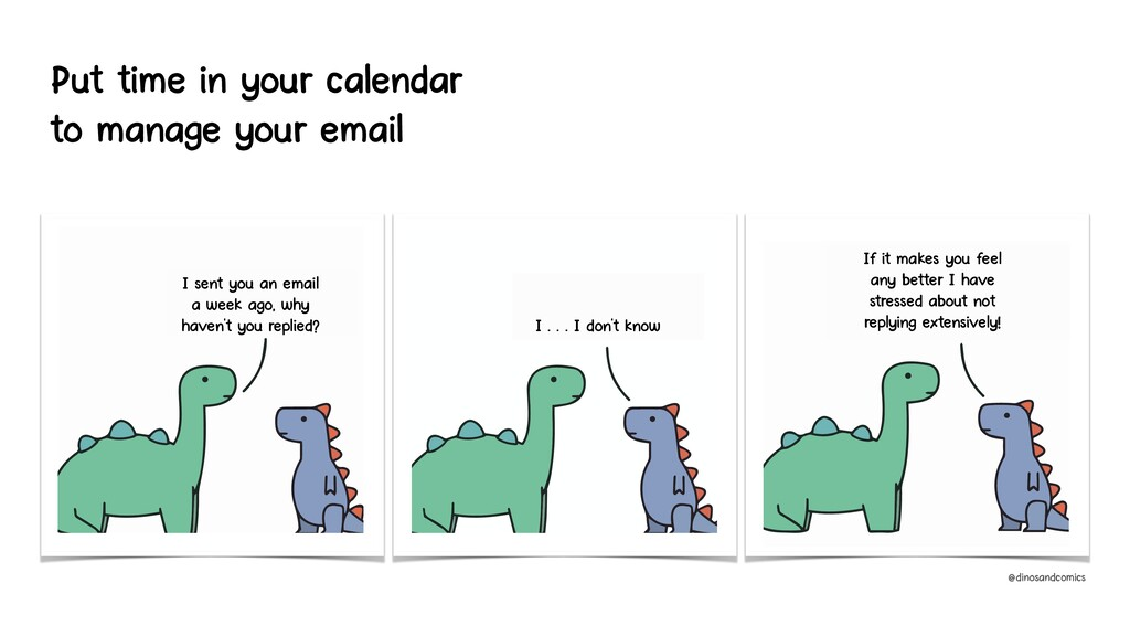 Put time in your calendar to manage your email ...