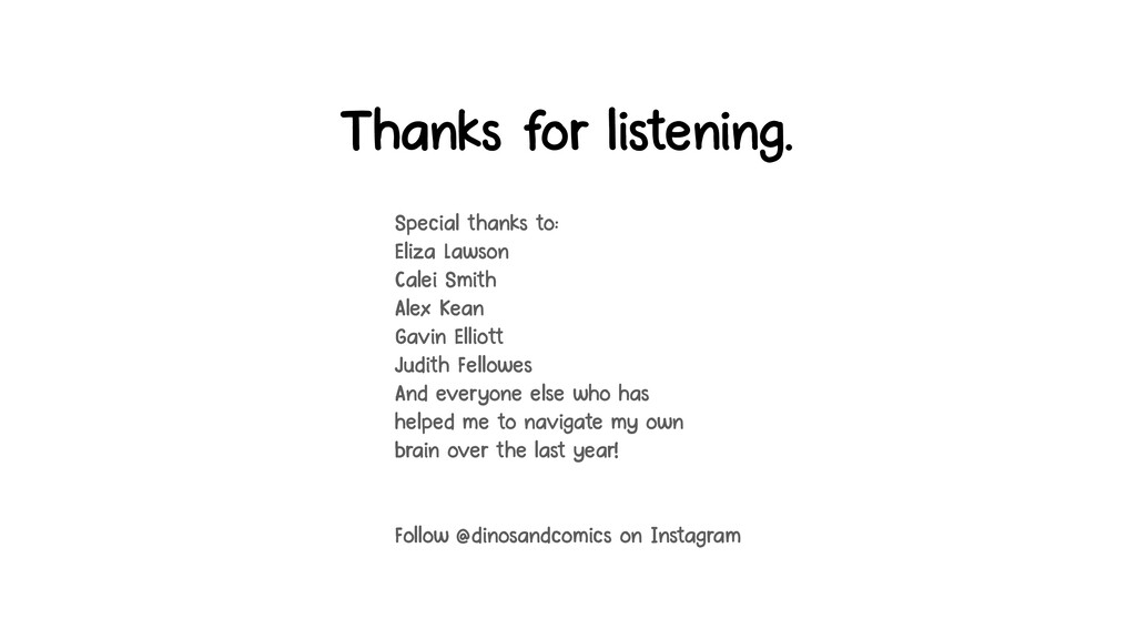 Thanks for listening. Special thanks to: Eliza ...